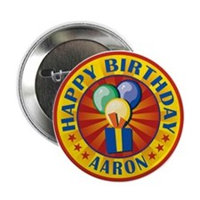 """Happy Birthday Aaron Personalized 2.25"""" Button (10"""