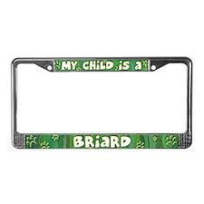 My Kid Briard License Plate Frame