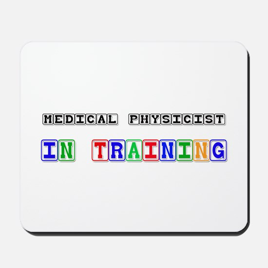 Medical Physicist In Training Mousepad