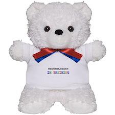 Meconologist In Training Teddy Bear