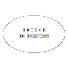 Matron In Training Oval Sticker