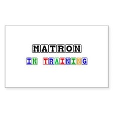 Matron In Training Rectangle Sticker