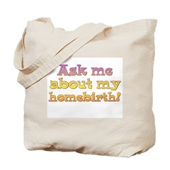 Tote Bag/ Ask me about my homebirth!