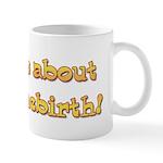 Mug/ Ask me about my homebirth!