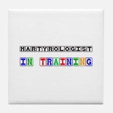 Martyrologist In Training Tile Coaster