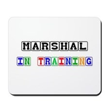 Marshal In Training Mousepad