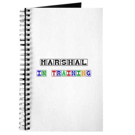 Marshal In Training Journal