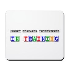 Market Research Interviewer In Training Mousepad