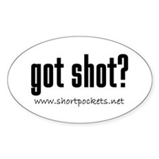 "ShortPockets ""got shot?"" Oval Stickers"