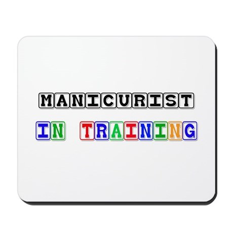 Manicurist In Training Mousepad