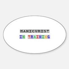 Manicurist In Training Oval Decal
