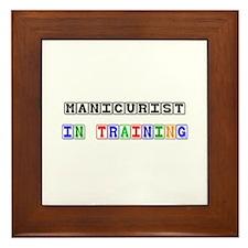 Manicurist In Training Framed Tile