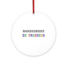 Manicurist In Training Ornament (Round)