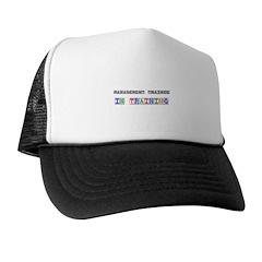 Management Trainee In Training Trucker Hat