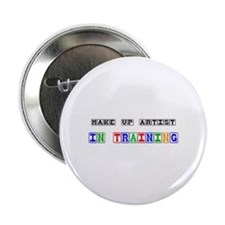 """Make Up Artist In Training 2.25"""" Button (10 pack)"""