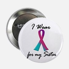 "I Wear A Thyroid Ribbon 1 (Sister) 2.25"" Button"