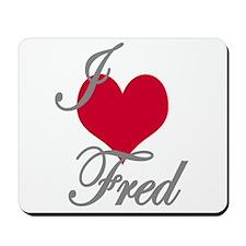 I love (heart) Fred Mousepad