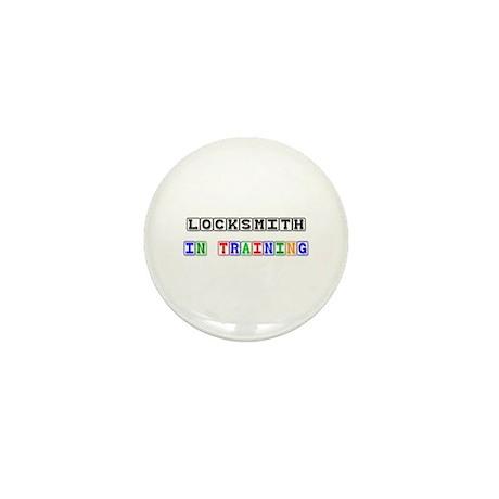 Locksmith In Training Mini Button