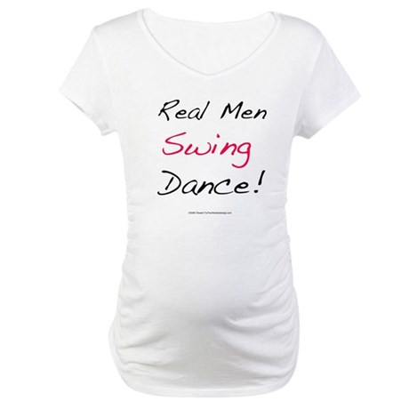 Real Men Swing Dance Maternity T-Shirt