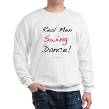 Real Men Swing Dance Sweatshirt