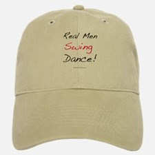 Real Men Swing Dance Baseball Baseball Cap