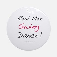 Real Men Swing Dance Ornament (Round)