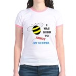 BORN TO ANNOY SISTER Jr. Ringer T-Shirt