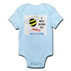 BORN TO ANNOY SISTER Infant Bodysuit