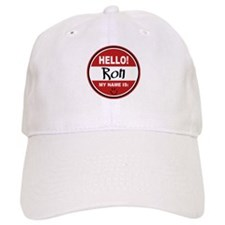 Hello my name is Ron Baseball Cap