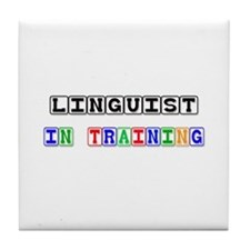 Linguist In Training Tile Coaster