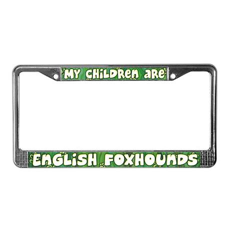 My Children English Foxhound License Plate Frame