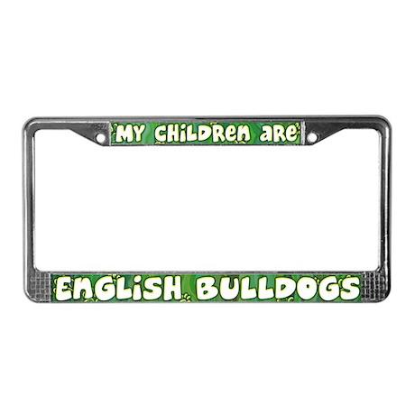 My Children English Bulldog License Plate Frame