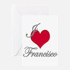 I love (heart) Francisco Greeting Card