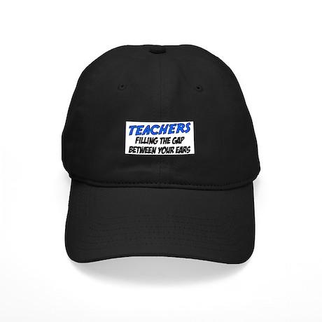 Teachers filling the gap between your ears Black C
