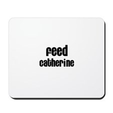 Feed Catherine Mousepad
