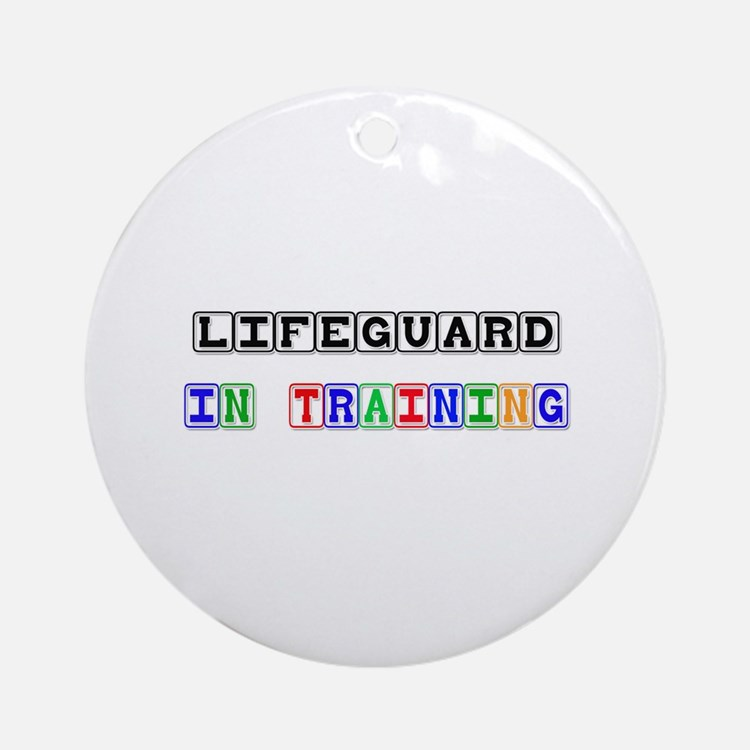 Lifeguard In Training Ornament (Round)