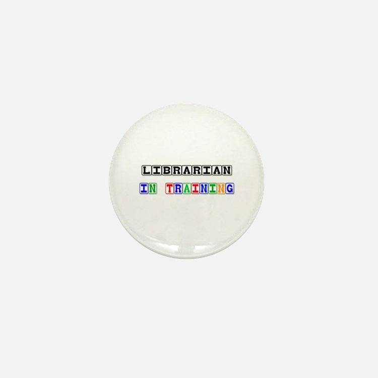 Librarian In Training Mini Button (10 pack)