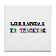 Librarian In Training Tile Coaster