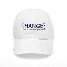 Change? Baseball Cap