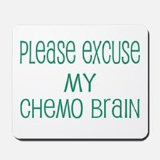 Please excuse my chemo brain Mousepad
