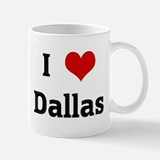 I Love Dallas Mug