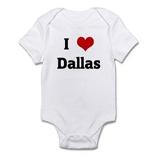 I Love Dallas Infant Bodysuit