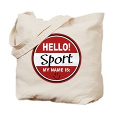 Hello My name is Sport Tote Bag