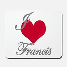 I love (heart) Francis Mousepad