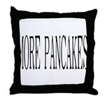 MORE PANCAKES Throw Pillow