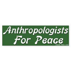 Anthropologists for Peace Bumpersticker