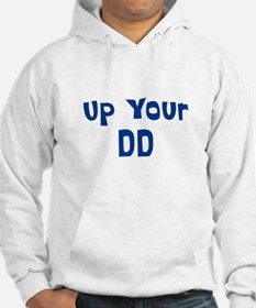 Up Your DD Hoodie