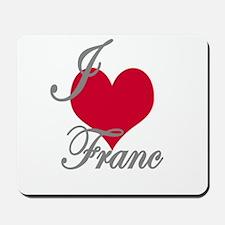 I love (heart) Franc Mousepad