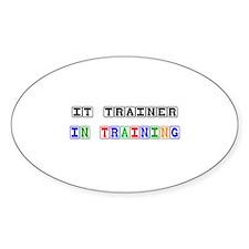 It Trainer In Training Oval Sticker