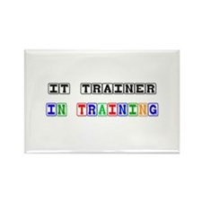 It Trainer In Training Rectangle Magnet